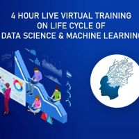 4 Hour Live Virtual Training on Life Cycle of Data Science and Machine Learning