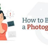 How to Become Photographer - Steps to become a Photographer