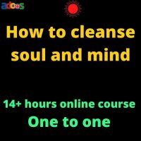 *How to cleanse your soul and mind*online course 14+ hours
