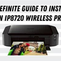 How Do I Setup Canon IP8720 Wireless Printer?